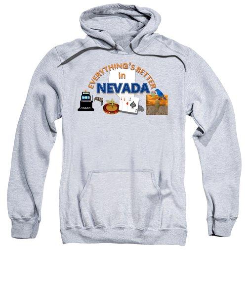 Everything's Better In Nevada Sweatshirt by Pharris Art