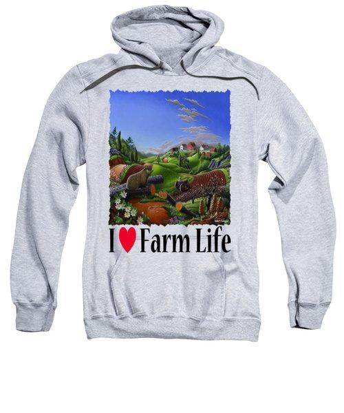 I Love Farm Life - Groundhog - Spring In Appalachia - Rural Farm Landscape Sweatshirt by Walt Curlee