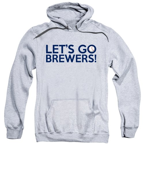 Let's Go Brewers Sweatshirt by Florian Rodarte