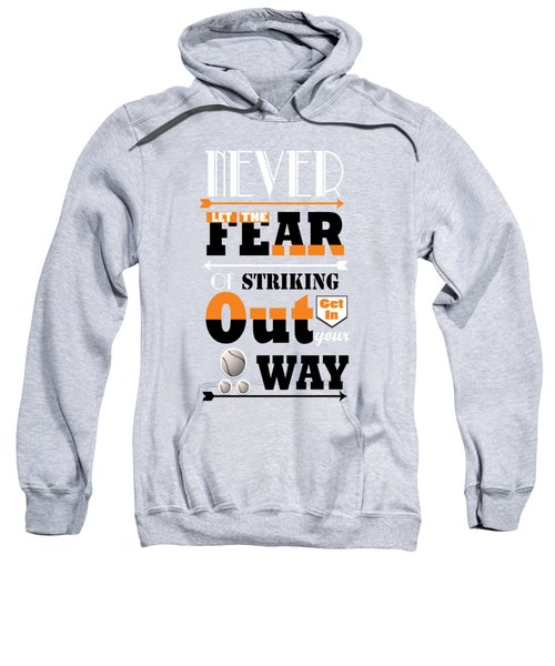 Never Let The Fear Of Striking Babe Ruth Baseball Player Sweatshirt by Creative Ideaz