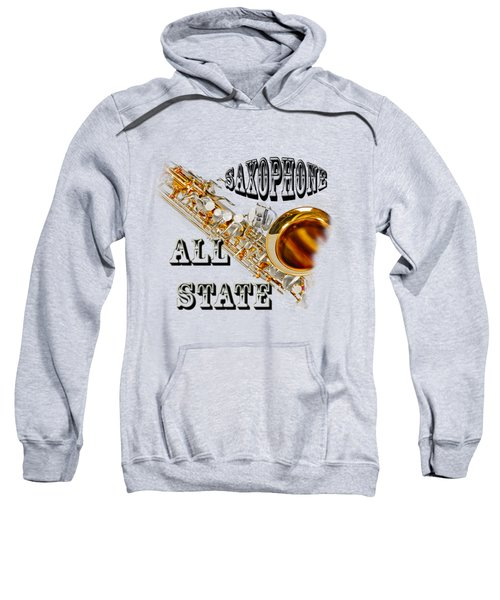Saxophone All State Sweatshirt by M K  Miller
