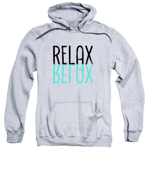 Text Art Relax - Cyan Sweatshirt by Melanie Viola