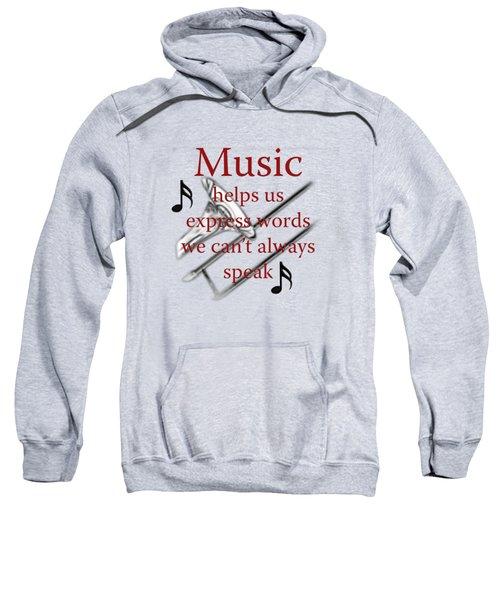 Trombone Music Expresses Words Sweatshirt by M K  Miller