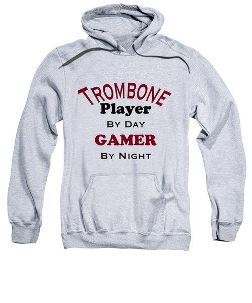 Trombone Player By Day Gamer By Night 5626.02 Sweatshirt by M K  Miller