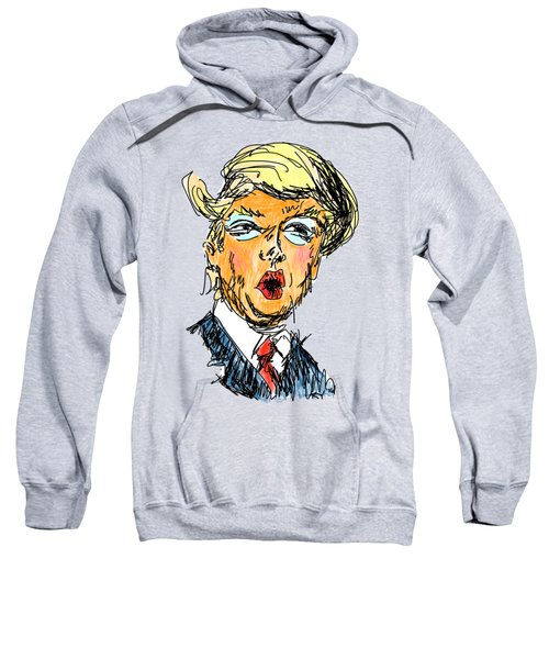 Trump Sweatshirt by Robert Yaeger