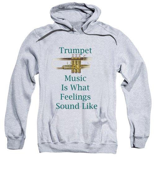 Trumpet Is What Feelings Sound Like 5582.02 Sweatshirt by M K  Miller