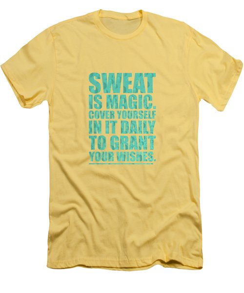 Sweat Is Magic. Cover Yourself In It Daily To Grant Your Wishes Gym Motivational Quotes Poster Men's T-Shirt (Slim Fit) by Lab No 4
