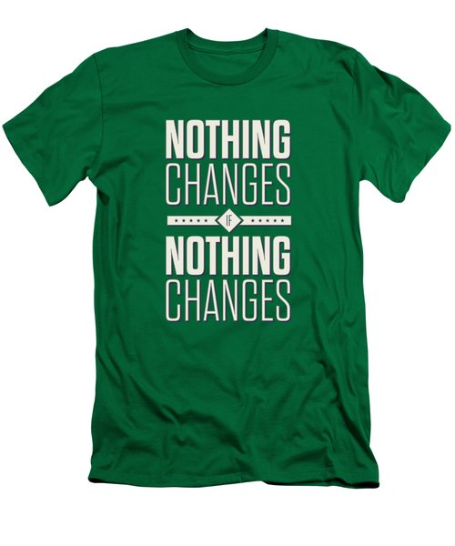 Nothing Changes If Nothing Changes Inspirational Quotes Poster Men's T-Shirt (Slim Fit) by Lab No 4
