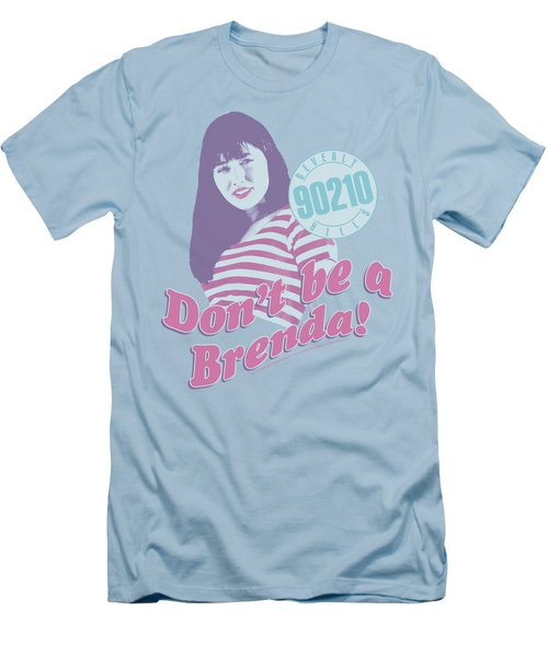 90210 - Don't Be A Brenda Men's T-Shirt (Slim Fit) by Brand A