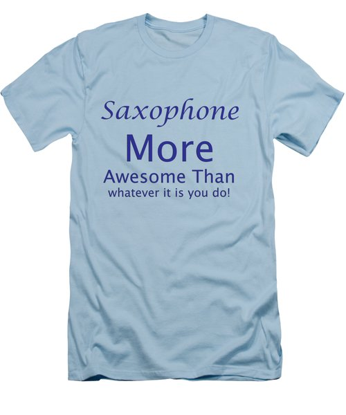 Saxophone More Awesome Than You 5553.02 Men's T-Shirt (Slim Fit) by M K  Miller