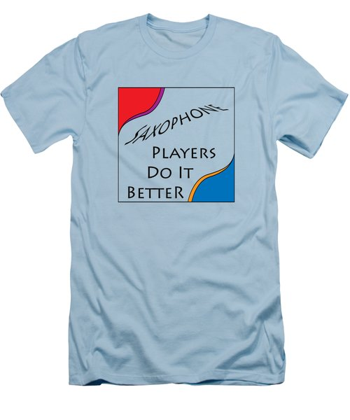 Saxophone Players Do It Better 5642.02 Men's T-Shirt (Slim Fit) by M K  Miller