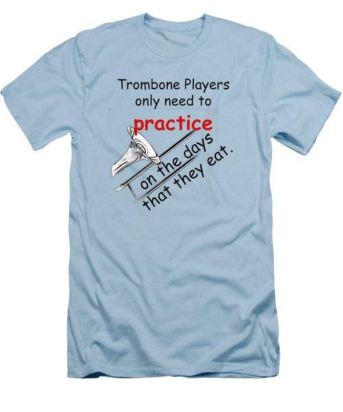 Trombones Practice When They Eat Men's T-Shirt (Slim Fit) by M K  Miller