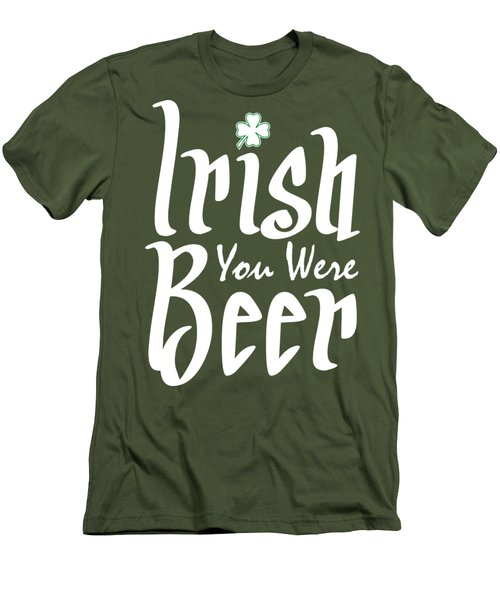 Irish You Were Beer Men's T-Shirt (Slim Fit) by Ozdilh Design