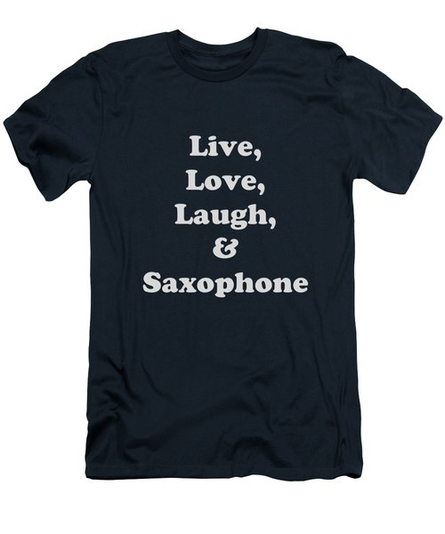 Live Love Laugh And Saxophone 5599.02 Men's T-Shirt (Slim Fit) by M K  Miller
