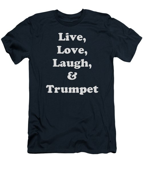 Live Love Laugh And Trumpet 5604.02 Men's T-Shirt (Slim Fit) by M K  Miller