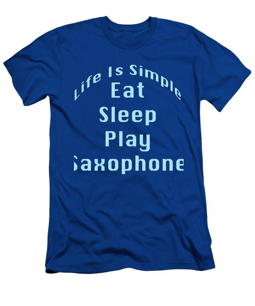 Saxophone Eat Sleep Play Saxophone 5515.02 Men's T-Shirt (Slim Fit) by M K  Miller