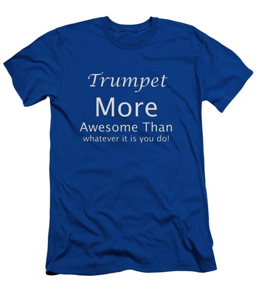 Trumpets More Awesome Than You 5555.02 Men's T-Shirt (Slim Fit) by M K  Miller