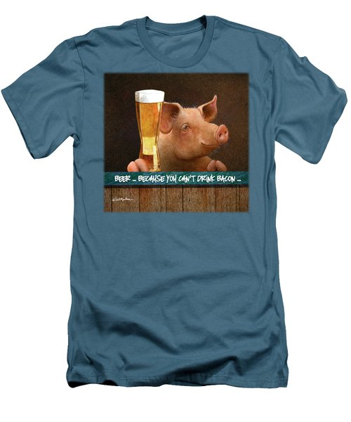 Beer ... Because You Can't Drink Bacon... Men's T-Shirt (Slim Fit) by Will Bullas