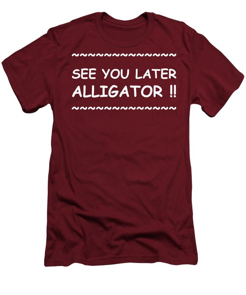 See You Later Alligator Men's T-Shirt (Slim Fit) by Michelle Saraswati