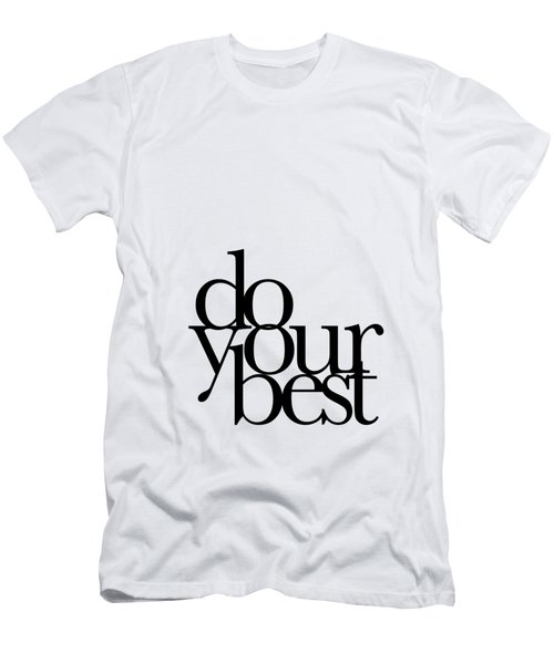 Do Your Best Men's T-Shirt (Slim Fit) by Cortney Herron