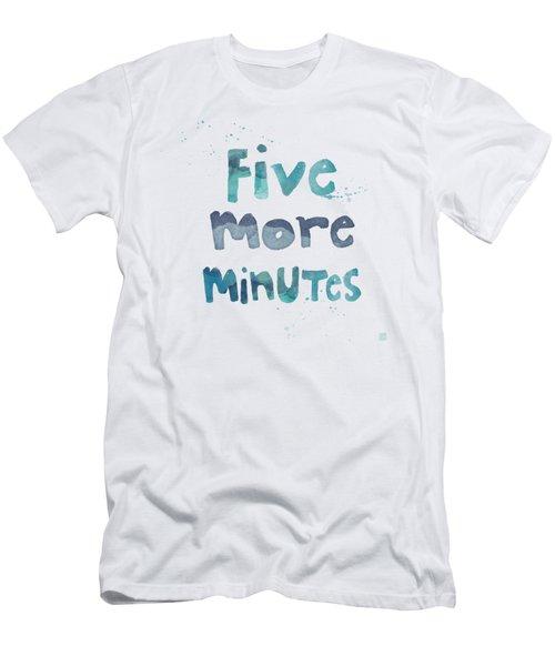 Five More Minutes Men's T-Shirt (Slim Fit) by Linda Woods