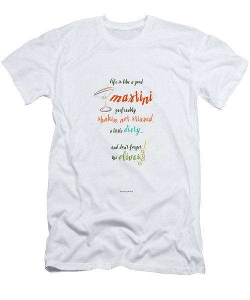 Life Is Like A Good Martini Men's T-Shirt (Slim Fit) by Mary Machare