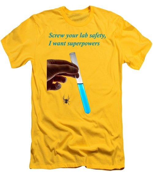 Screw Your Lab Safety, I Want Superpowers  Men's T-Shirt (Slim Fit) by Ilan Rosen