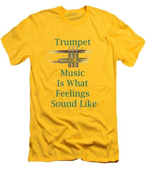 Trumpet Is What Feelings Sound Like 5582.02 Men's T-Shirt (Slim Fit) by M K  Miller