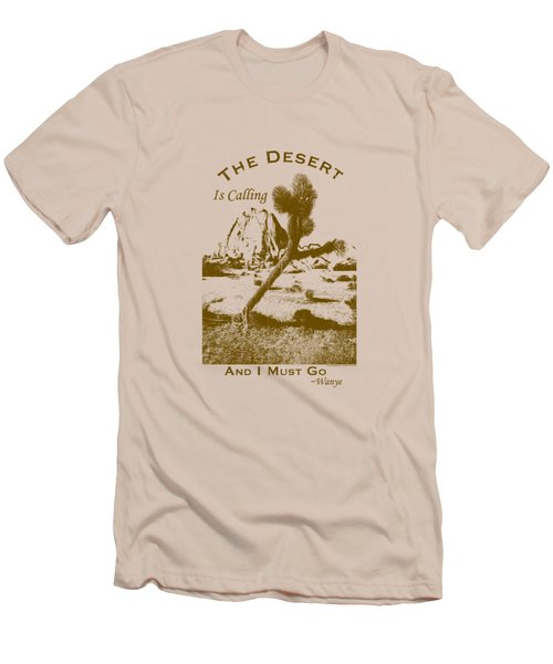 The Desert Is Calling And I Must Go - Brown Men's T-Shirt (Slim Fit) by Peter Tellone