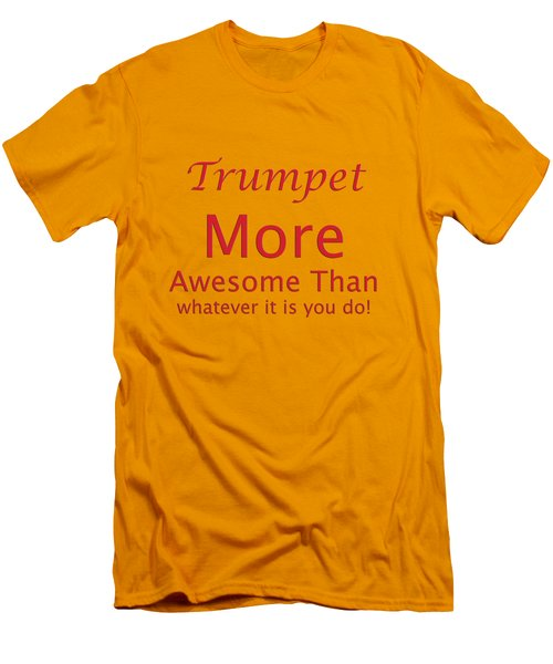 Trumpets More Awesome Than You 5556.02 Men's T-Shirt (Slim Fit) by M K  Miller