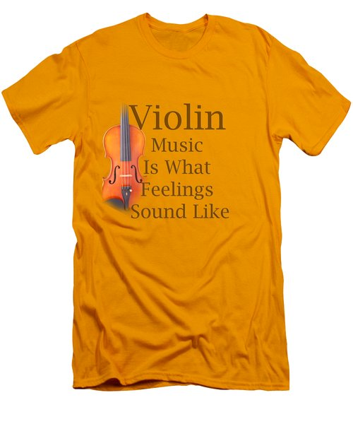Violin Is What Feelings Sound Like 5588.02 Men's T-Shirt (Slim Fit) by M K  Miller