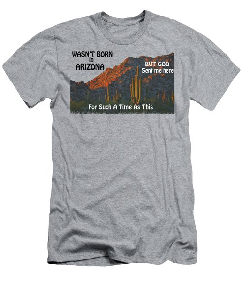 I Wasn't Born In Arizona Men's T-Shirt (Slim Fit) by Beverly Guilliams
