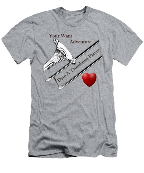 You Want Adventure Date A Trombone Player Men's T-Shirt (Slim Fit) by M K  Miller