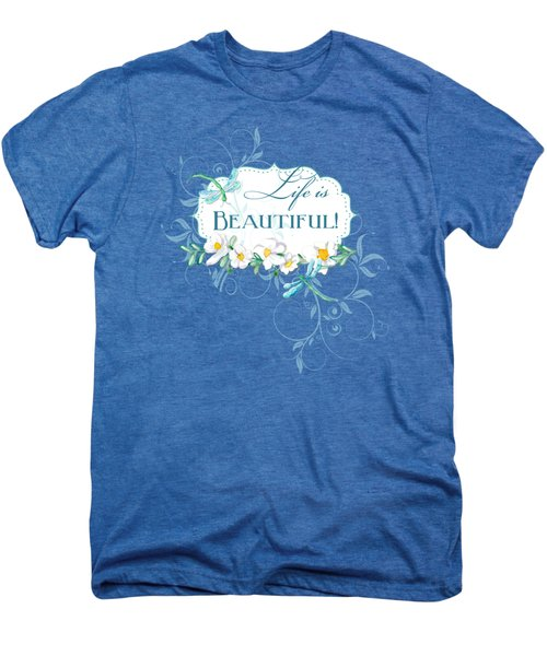 Life Is Beautiful - Dragonflies N Daisies W Leaf Swirls N Dots Men's Premium T-Shirt by Audrey Jeanne Roberts