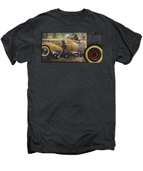 Maybe Maybe Not Men's Premium T-Shirt by Patrick Anthony Pierson