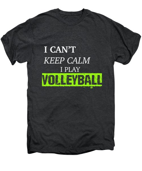 I Play Volleyball Men's Premium T-Shirt by Meli Mel