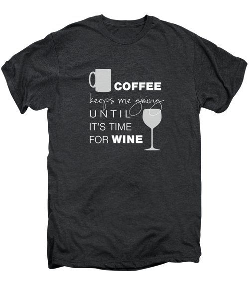 Coffee And Wine Men's Premium T-Shirt by Nancy Ingersoll