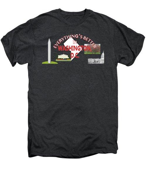 Everything's Better In Washington, D.c. Men's Premium T-Shirt by Pharris Art