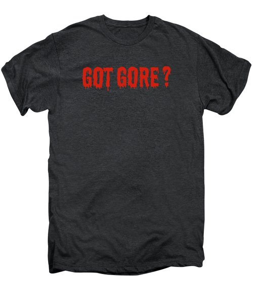 Got Gore? Men's Premium T-Shirt by Alaric Barca