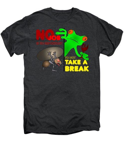 Take A Break Men's Premium T-Shirt by Felikss Veilands