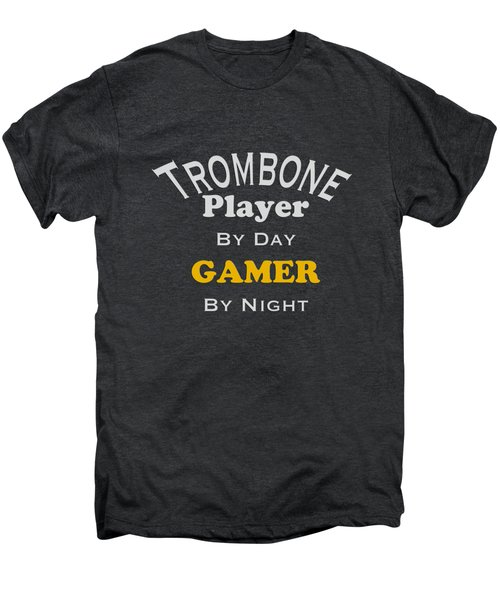Trombone Player By Day Gamer By Night 5627.02 Men's Premium T-Shirt by M K  Miller