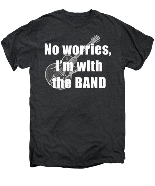 With The Band Tee Men's Premium T-Shirt by Edward Fielding