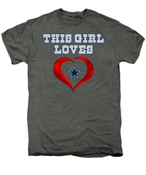 This Girl Loves Dallas Cowboy Men's Premium T-Shirt by Ming Chandra