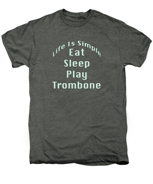 Trombone Eat Sleep Play Trombone 5518.02 Men's Premium T-Shirt by M K  Miller