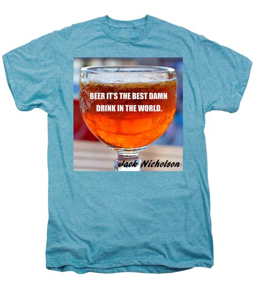 Beer Quote By Jack Nicholson Men's Premium T-Shirt by David Lee Thompson
