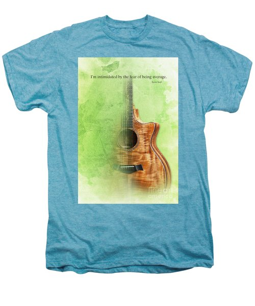 Taylor Inspirational Quote, Acoustic Guitar Original Abstract Art Men's Premium T-Shirt by Pablo Franchi