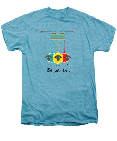 Be Patient Men's Premium T-Shirt by Susan Eileen Evans