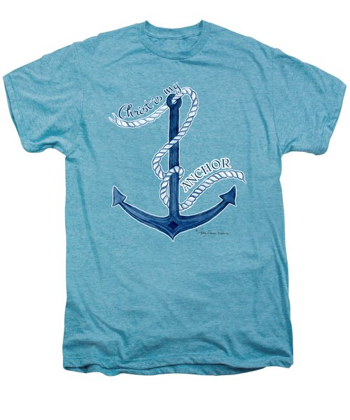 Beach House Nautical Ship Christ Is My Anchor Men's Premium T-Shirt by Audrey Jeanne Roberts