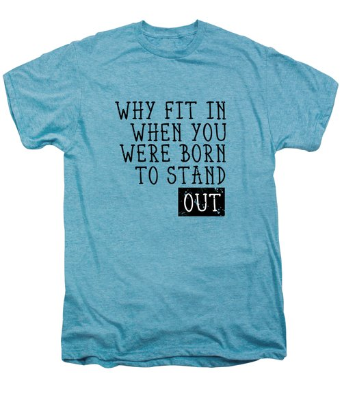 Born To Stand Out Men's Premium T-Shirt by Melanie Viola