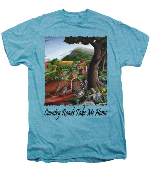 Country Roads Take Me Home - Turkeys In The Hills Country Landscape 2 Men's Premium T-Shirt by Walt Curlee